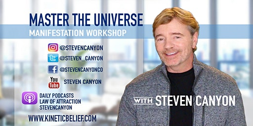 Master of the Universe - Manifestation Workshop with Steven Canyon