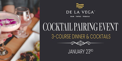 Dinner & Cocktail Pairing Experience at De La Vega