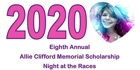 8th Annual Allie Clifford Memorial Scholarship Night at The Races tickets