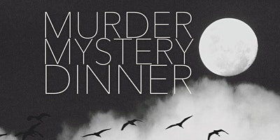 Friday October 16th Murder Mystery Dinner