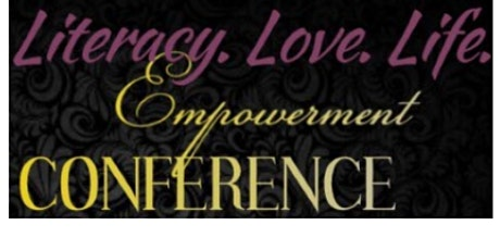 Literacy, Love, &  Life Empowerment Conference tickets