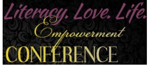 Literacy, Love, &  Life Empowerment Conference