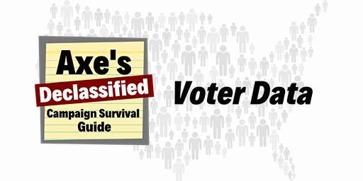 Axe's Declassified Campaign Survival Guide - Voter Data