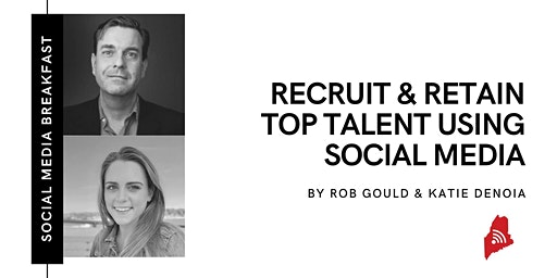 How to Recruit and Retain Top Talent on Social Media