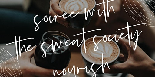 Nourish: Soiree with the Sweat Society