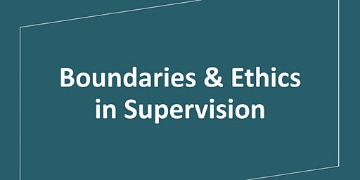 Boundaries & Ethics in Supervision