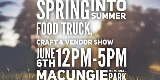 Spring Into Summer Food Truck & Vendor Festival