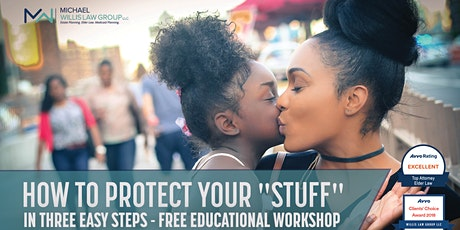 """Free Workshop: How to Protect Your """"Stuff"""" in 3 Easy Steps! tickets"""