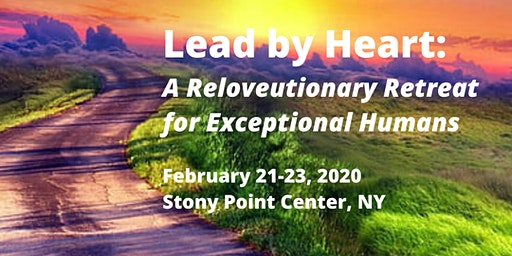 Lead by Heart: A Reloveutionary Retreat for Exceptional Humans