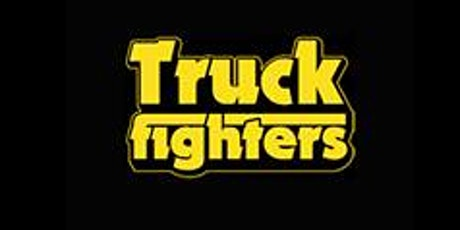 Truckfighters with Valley of the Sun and Wild Wings tickets