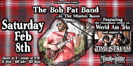 The Bob Pat Band, Werid Ass Trio, & Time Stream tickets