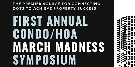 2020 CONDO/HOA  March Madness Symposium for CAMs, Boards, Owners! tickets