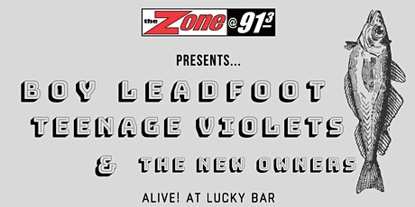Boy Leadfoot/Teenage Violets/The New Owners tickets