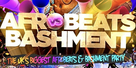 Afrobeats Vs Bashment - The Ultimate Culture Clash tickets