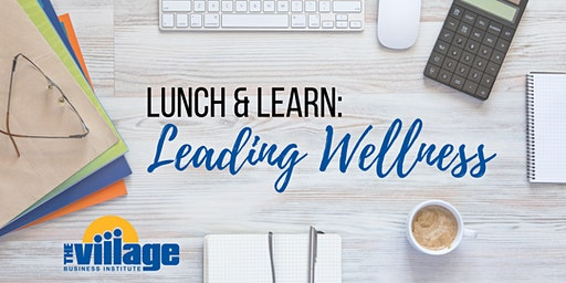 Lunch and Learn: Leading Wellness