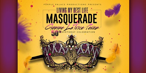 Living My Best Life Masquerade: Genine LaTrice Perez's 50th Birthday Celebration