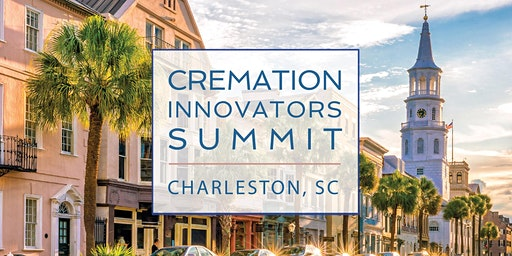 Cremation Innovators Summit - Charleston