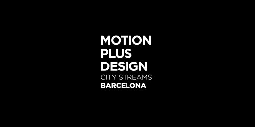 Motion Plus Design City stream - Barcelona