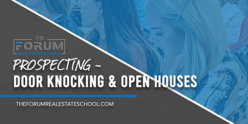 Prospecting - Door Knocking and Open Houses