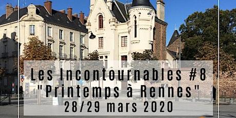 Les Incontournables #8 - Printemps à Rennes billets
