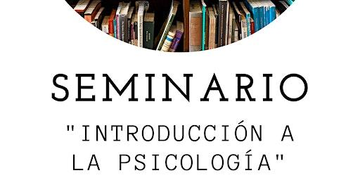 """Seminario """"Introduccion a la psicologia"""""""