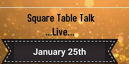 Square Table Talk....Live