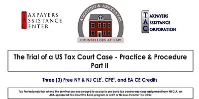 [POSTPONED]The Trial of a US Tax Court Case- Pract