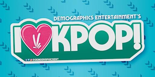 DemographicsEnt Presents: I ♡ KPOP! at Scratchouse