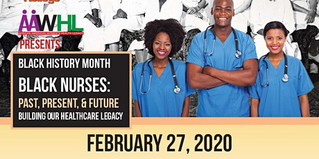 Black Nurses: Past, Present, & Future  Building Our Health Care Legacy tickets