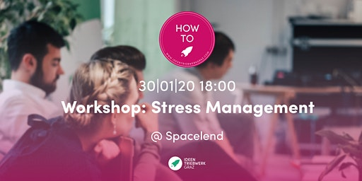 How to: Stress Management (Free Workshop)