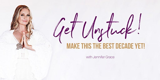 LIVE Workshop - Getting Unstuck and Making this the Best Decade Yet!