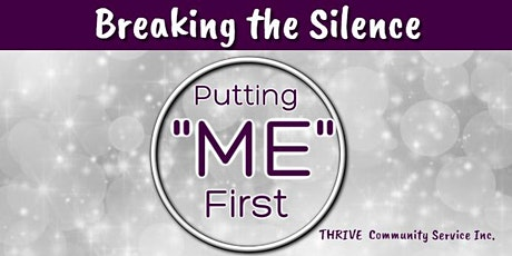 "BREAKING THE SILENCE ""Putting ME First Workshop""  tickets"