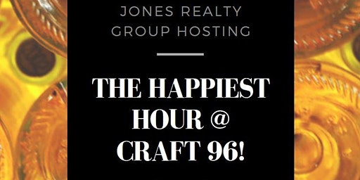 Happy Hour at Craft 96 with the Jones Realty Group
