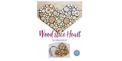 Wood slice Heart workshop