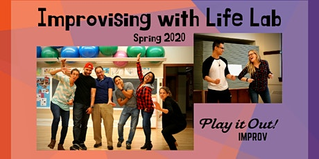 Improvising with Life Lab - ALL SPRING LABS (Four 2 hour events) tickets
