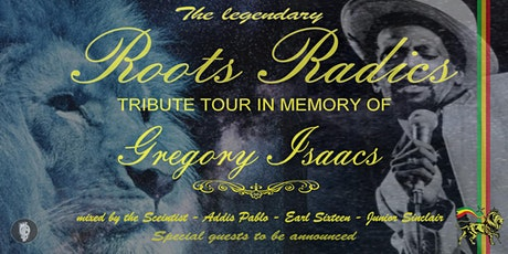 Roots Radics Tribute to Gregory Isaacs tickets
