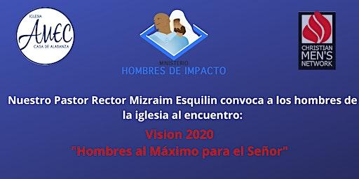 """Vision 2020  """"Hombres al Máximo para el Señor"""""""