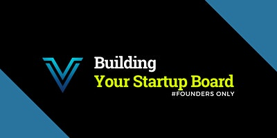 Building Your Startup Board