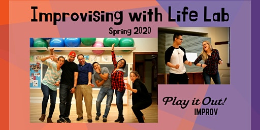 Improvising with Life Lab - May 3rd