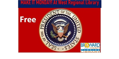 Make It Monday! at West Regional Library:  Presidential Paper Weight tickets