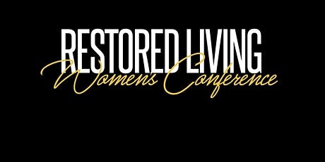 SRL's 3rd Annual Restored Living Women's Conference 2020 tickets