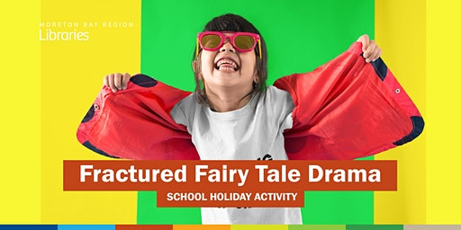 Fractured Fairy Tale Drama 2:00 PM (9-11 years) - North Lakes Library
