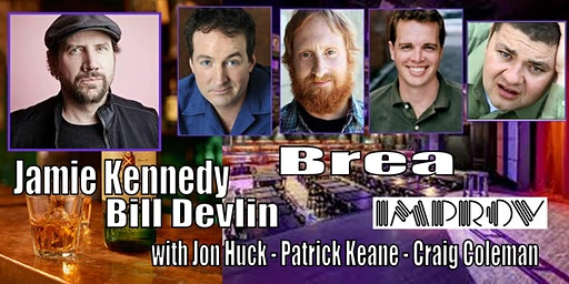 Jamie Kennedy Bill Devlin Brea Improv Limited Comps Available
