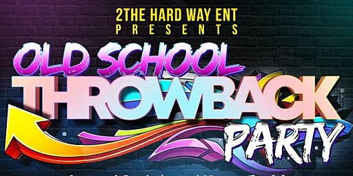 Old School Throwback Party (Hip hop & R&B)