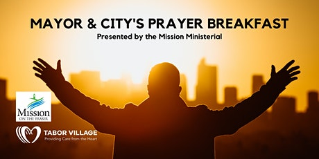 Mayor and City's Prayer Breakfast - presented by the Mission Ministerial tickets