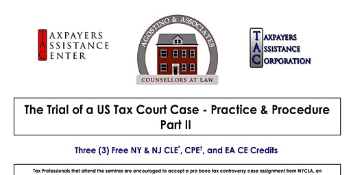 The Trial of a US Tax Court Case - Practice and Procedure Part II