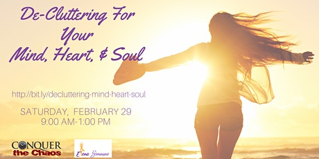De-Cluttering for the Mind, Heart,  & Soul tickets