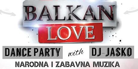 Balkan Love: Dance Party with Dj-Jasko tickets