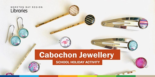 Cabochon Jewellery (11-17 years) - Burpengary Library