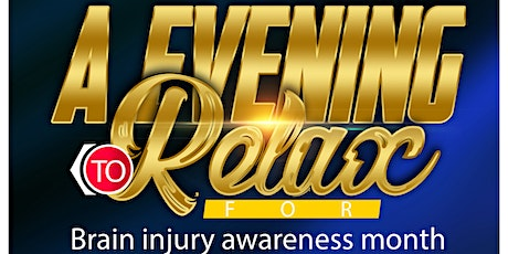 A Evening To Relax For Brain Injury Awareness Month  tickets